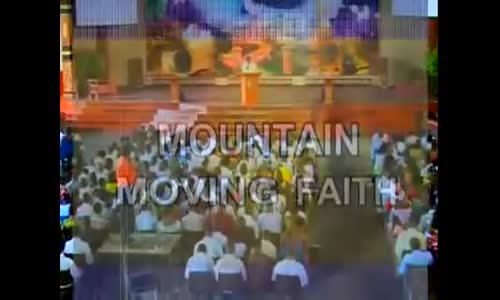 Mountain Moving Faith 2 of 2 - Pastor Mensa Otabil