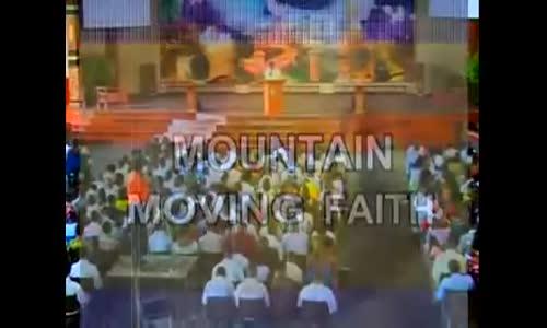 Mountain Moving Faith 2 of 2 - Pastor Mensa Otabil