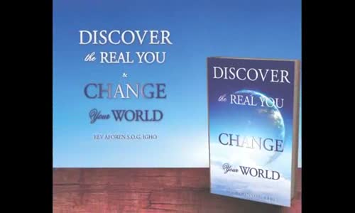 Discover the real you and change your world by Rev  Aforen S.O.G.Igho