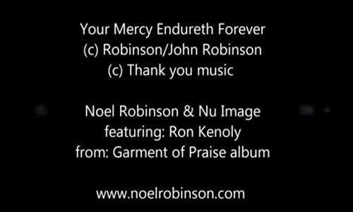 You are good all the time Noel Robinson featuring Ron Kenoly