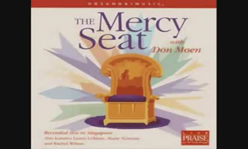 Don Moen - The Mercy Seat full album(1)