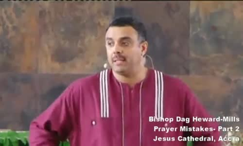 Prayer Mistakes, Part 2 - Bishop Dag Heward-Mills