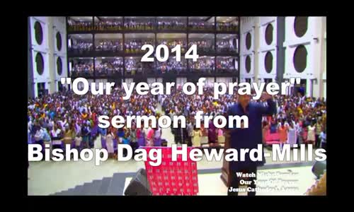 2014, OUR YEAR OF PRAYER by Bishop Dag Heward-Mills(1)