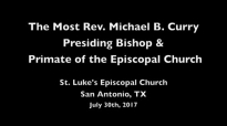 Presiding Bishop Michael B. Curry at St. Luke's San Antonio.mp4