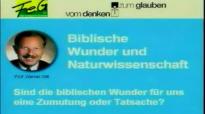 Prof. Dr. Werner Gitt_ Die Wunder der Bibel - Zumutung oder Tatsache.flv