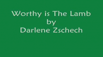 Darlene Zschech  Worthy is the Lamb with Lyrics