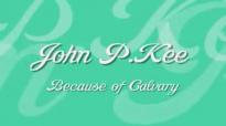 John P. Kee  Because of Calvary