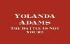 Yolanda Adams  The Battle Is Not Yours