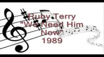 Ruby Terry - We Need Him Now.flv