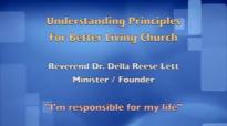 Im responsible for my life Rev. Dr. Della Reese Lett, Senior MinisterFounder