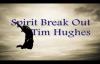 Spirit Break Out  Tim Hughes  lyrics Momentum 2011