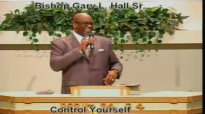 Control Yourself - 8.25.13 - West Jacksonville COGIC - Bishop Gary L. Hall Sr.flv