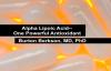 Alpha Lipoic Acid One Powerful Antioxidant!