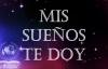 Mis Sueños Te Doy Ericson Alexander Molano.mp4