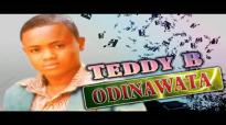 Teddy B. - Odinanwata - Nigerian Gospel Music.mp4