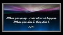 J. John - When You Pray Coincidences Happen.mp4