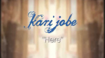 Kari Jobe Here Official Lyric Video