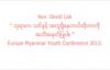EUMYC - Rev.David Lah ( ဘုရားက သင္နွင့္ အတူရွိေနတယ္ဆိုတာကို အသိအမွတ္ျပဳပါ။ ).flv