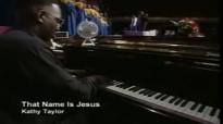 That Name Is Jesus - Kathy Taylor.flv