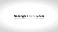 Todd White - No longer a slave to fear.3gp