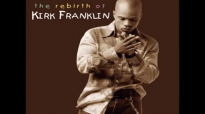 Kirk Franklin - When I Get There.mp4