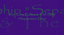 Audio Separation Day_ Rev. Clay Evans & The Ship.flv