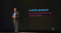 Overcoming the Faith and Science Divide by Alister McGrath.mp4