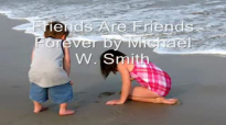 Friends Are Friends Forever - Michael W. Smith.flv