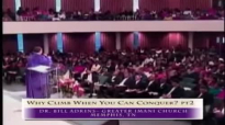 Dr. Bill Adkins _ Why_Climb_When_You_Can_Conquer_pt2.wmv.mp4