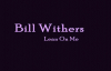 Bill Withers - Lean On Me [with lyrics].mp4