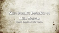 Skin Health Benefits of Milk Thistle  Health Benefits of Milk Thistle