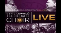 Deric Lewis and The Church Choir He's Never Failed Me Yet (Featuring Nakitta Clegg-Foxx).flv