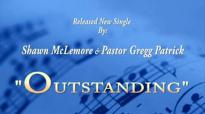 Shawn McLemore & Pastor Gregg Patrick OUTSTANDING.flv