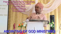 Preaching Pastor Rachel Aronokhale - AOGM Be Strong in the Lord February 2018.mp4