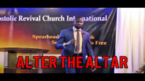 ALTER THE ALTAR by Apostle Paul A Williams.mp4