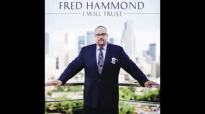 Fred Hammond  I Will Trust 2
