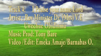 Rev. Mrs Uwechue Obidinma - I PRAISE YOUR NAME LORD - Latest 2016 Nigerian Gospe.mp4