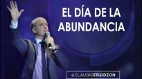 Pastor Claudio Freidzon _ EL DÍA DE LA ABUNDANCIA _ Prédica del Pastor Claudio F.mp4
