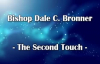 Bishop Dale Bronner - The Second Touch.mp4