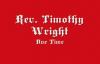Rev. Timothy Wright - Due Time.flv