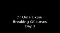 Dr Uma Ukpai  Breaking of Curses _ Covenants Day 3 2014