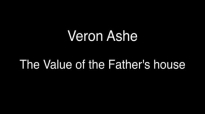 Veron Ashe - The Value of the Father's House (audio).mp4
