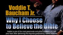 Dr. Voddie Baucham - Why I Choose to Believe the Bible (part 1).mp4