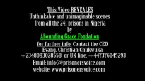 This 30 minutes video reveals unthinkable & unimaginable scenes from all the 241 prisons in Nigeria.mp4