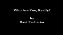 Who Are You, Really by Ravi Zacharias.flv
