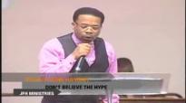 Pastor John Hannah Dont Beleive the Hype