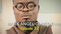 Mark Angel Comedy (Episode 32).flv