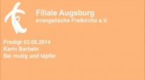 Predigt 03.08.2014 Karin Barbeln - Sei mutig und tapfer.flv