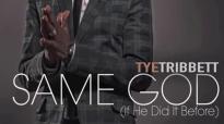 Same God (If He Did It Before) - Tye Tribbett.flv