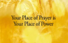 Your Place of Prayer — with Dr. Cindy Trimm from The Prosperous Soul Curriculum.mp4